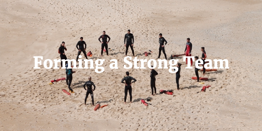 Forming a Strong Team